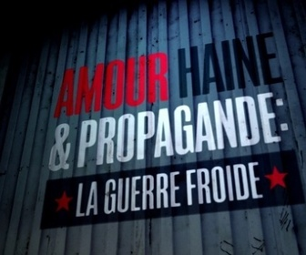 Amour Haine Et Propagande replay