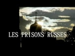 Replay Les Prisons Russes