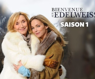Replay Bienvenue aux Edelweiss - Panique aux Edelweiss