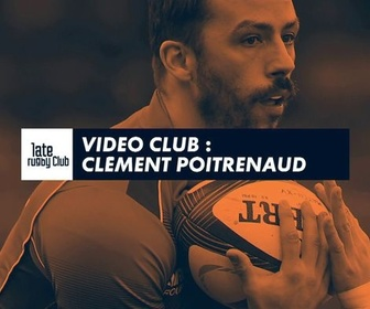 Replay Video Club : Clément Poitrenaud : Late Rugby Club - Retro - Joyeux anniversaire