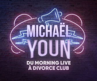 Replay Michaël Youn : du Morning Live à Divorce Club - 19/03/2020