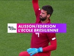 Replay Football - Alisson / Ederson, l'école brésilienne : Premier League