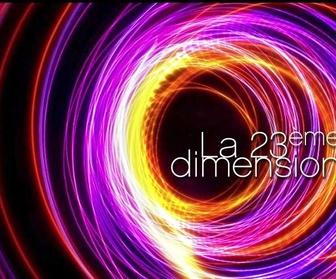 La 23ème dimension replay