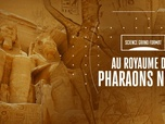 Replay Science grand format - Au royaume des pharaons noirs