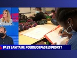 Replay BFM story - Story 3 : Pass sanitaire, pourquoi pas les profs ? - 06/08
