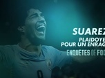 Replay Luis Suárez, plaidoyer pour un enragé : Canal Football Club