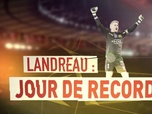 Replay Football - Quand Mickaël Landreau égalait le record de Jean-Luc Ettori : Archives CANAL+